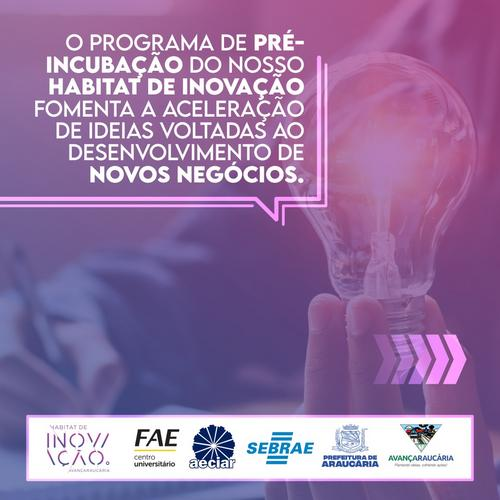 Estão abertas inscrições para o Programa de Pré-Incubação do Habitat de Inovação de Araucária PR