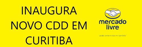 Mercado Livre Inaugura 4º CDD (Centro de Distribuição) em Curitiba/PR, agora em Março/2020