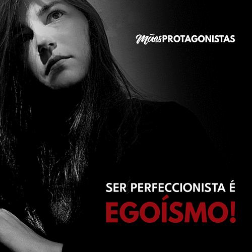 Ser perfeccionista é egoísmo