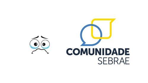 Tchau plataforma COMUNIDADE SEBRAE 😢