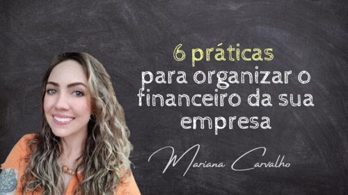 6 práticas para organizar o setor financeiro da sua empresa