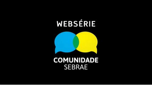 Websérie Comunidade Sebrae - Com Luciano Taborda (Gratuito)