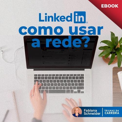 E-book sobre LinkedIn para alavancar a sua Carreira