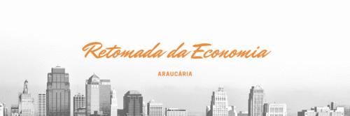 Araucária: A retomada da Economia Local