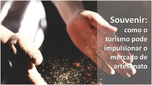 Souvenir: como o turismo pode impulsionar o mercado de artesanato