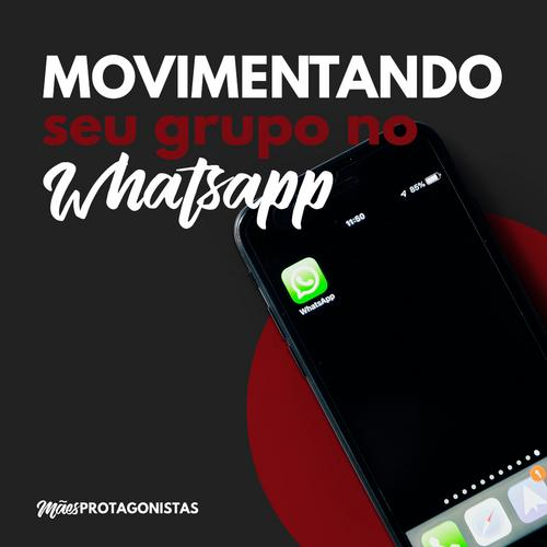 Movimentando o seu grupo de WhatsApp