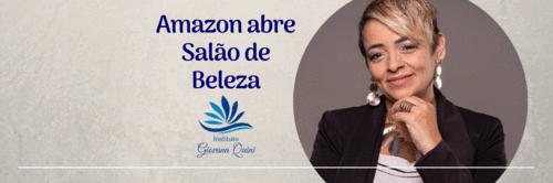 Amazon abre Salão de Beleza