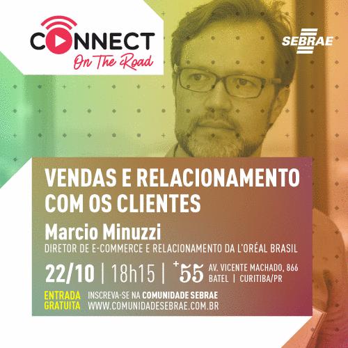 INSCRIÇÕES ENCERRADAS - CURITIBA Connect on the Road - Marcio Minuzzi - 22/10/2019