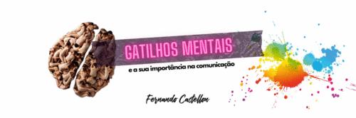 Gatilhos mentais e a Psicologia na comunicação